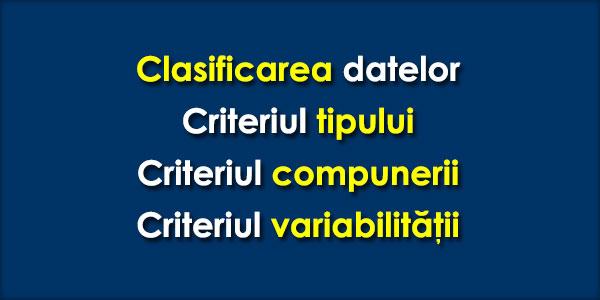 Clasificarea-datelor-Criteriul-tipului-Criteriul-compunerii-Criteriul-variabilitatii