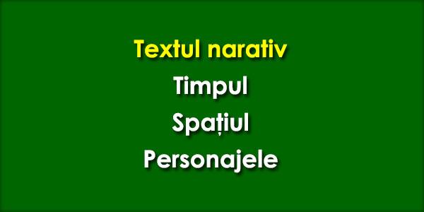 Textul narativ, Timpul, Spaţiul, Personajele