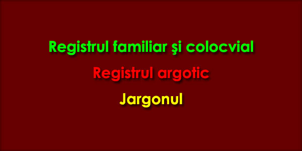 Registrul familiar şi colocvial, Registrul argotic, Jargonul