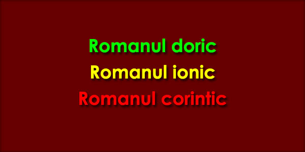 Romanul doric, Romanul ionic, Romanul corintic